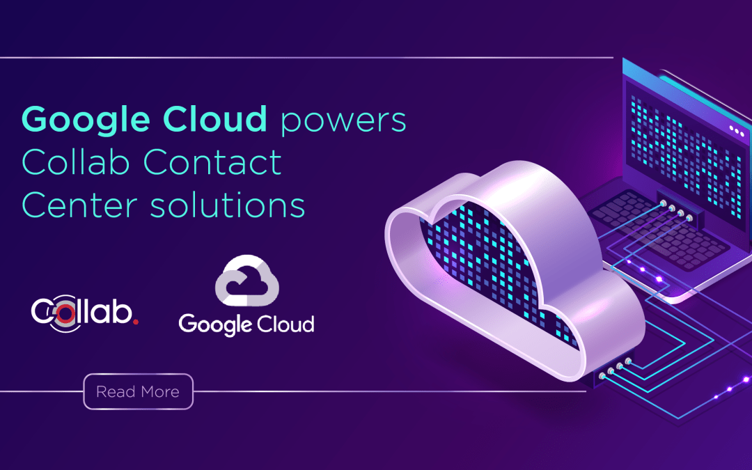 Google Cloud Powers Collab Contact Center Solutions