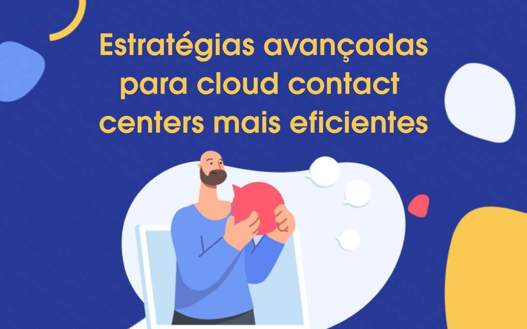 Webinar: Estratégias avançadas para centros de contato em nuvem mais eficientes