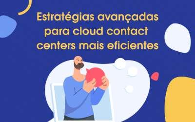 Webinar: Estratégias avançadas para cloud contact centers mais eficientes