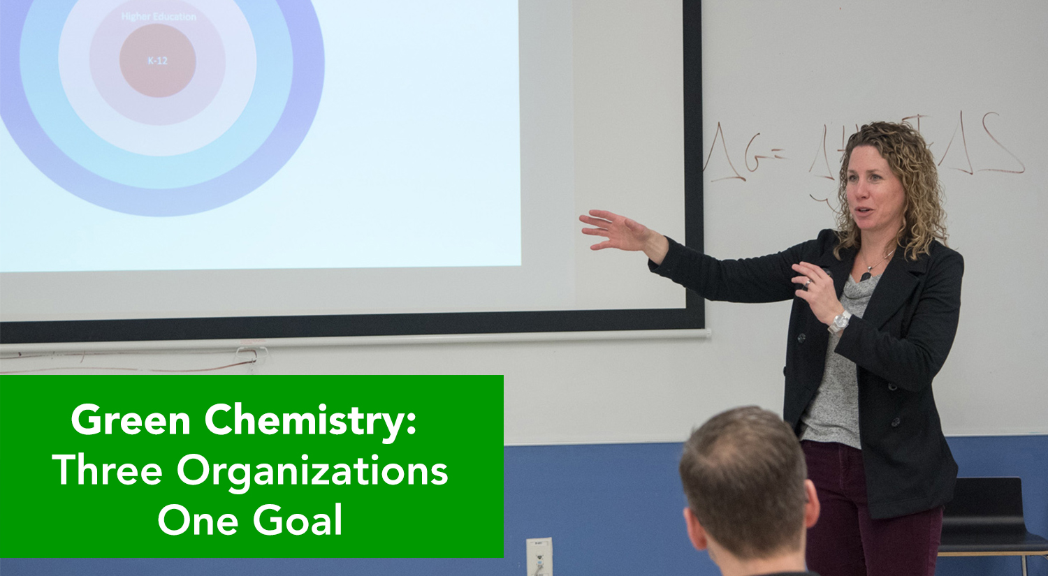 Amy Cannon - Green Chemistry: Three Organizations, One Goal