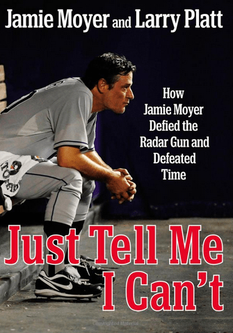 Jamie Moyer's memoir <em>Just Tell Me I Can't</em>