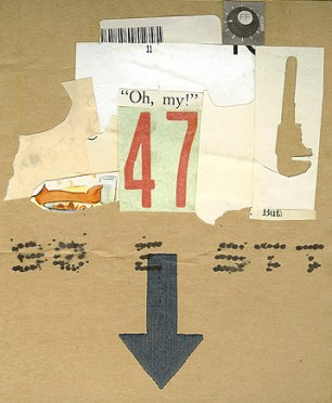 47 collage on found cardboard 2009