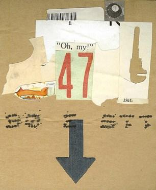 47 collage on found cardboard 2009