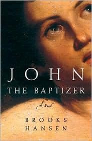 John The Baptizer by Brooks Hansen