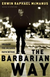 "Cover of ""The Barbarian Way: Unleash the ..."