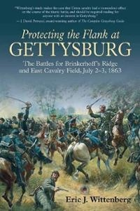 Protecting the Flank at Gettysburg by Eric J. Wittenberg