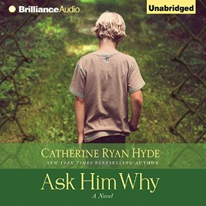 Ask Him Why by Catherine Ryan Hyde