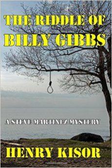 The Riddle of Billy Gibbs (Steve Martinez Mysteries Book 6) by Henry Kisor