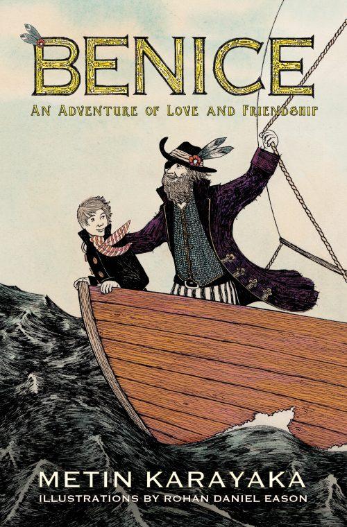 Benice: An Adventure of Love and Friendship by Metin Karayaka
