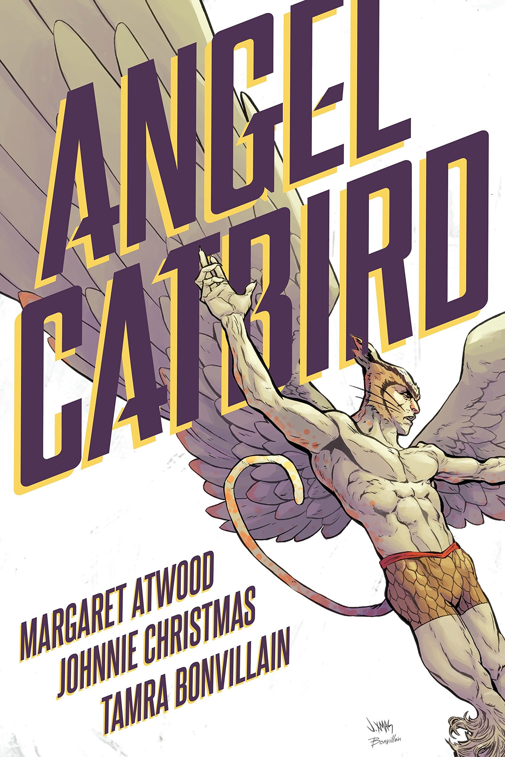 Angle Catbird (Volume 1) by Margaret Atwood  (Author), Johnnie Christmas (Illustrator