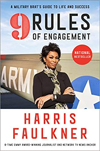 9 Rules of Engagement: A Military Brat's Guide to Life and Success by Harris Faulkner