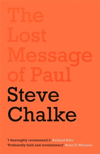 The Lost Message of Paul by Steve Chalke