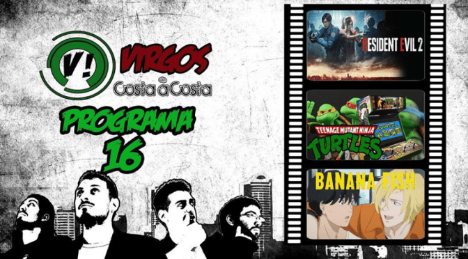 C506 y Virgos de Costa a Costa -Programa 16: TMNT, RE2, Banana Fish-