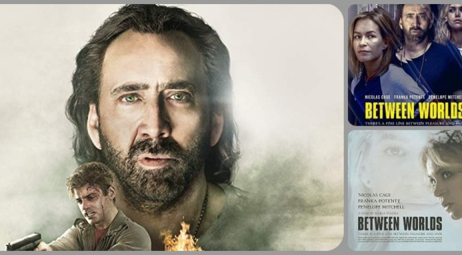 Between Worlds, con Nicholas Cage