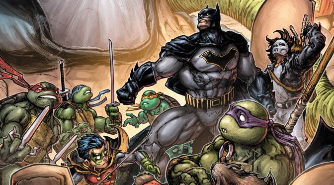 Batman/Teenage Mutant Ninja Turtles III será el final del crossover