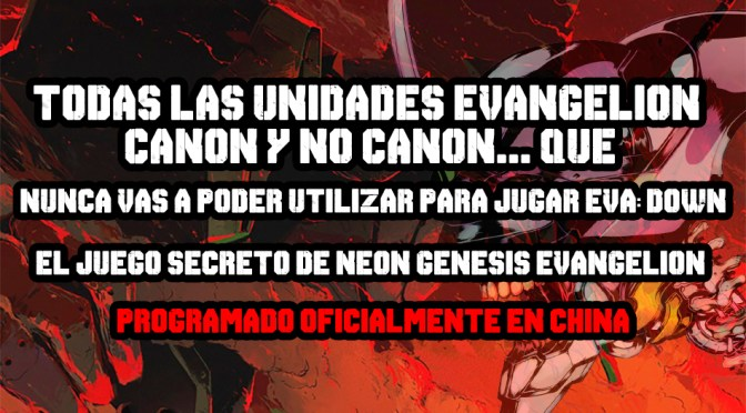 (VIDEO) Estas son las unidades en Evangelion: Dawn China Un Grial de Eva