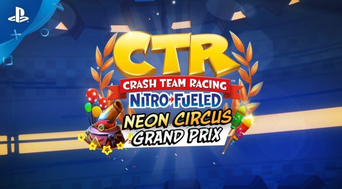 Crash Team Racing Nitro-Fueled le da la bienvenida al Neon Circus Grand Prix