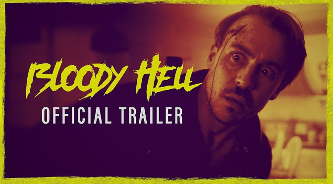 New Poster and Trailer: BLOODY HELL