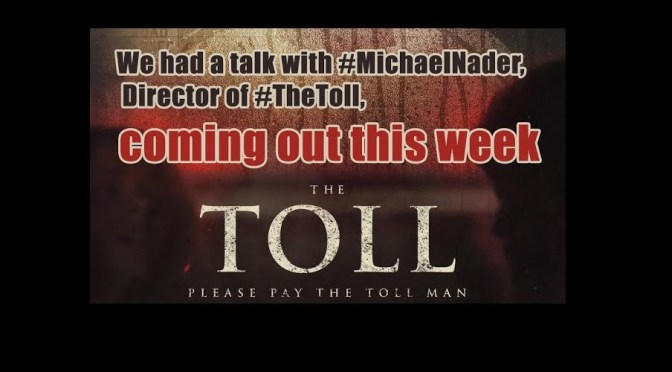"Exclusive C506 (VIDEO) Interview with Michael Nader, director of ""The Toll"""