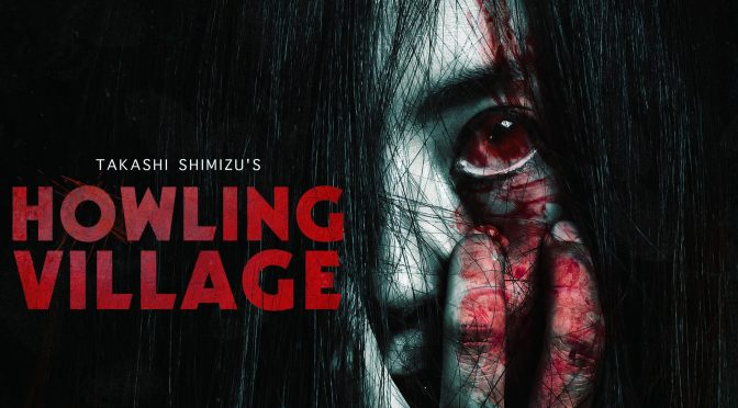 HOWLING VILLAGE, available In Select Theaters August 13 + BluRay Release