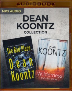 Dean Koontz Collection – The Bad Place & Wilderness and Other Stories