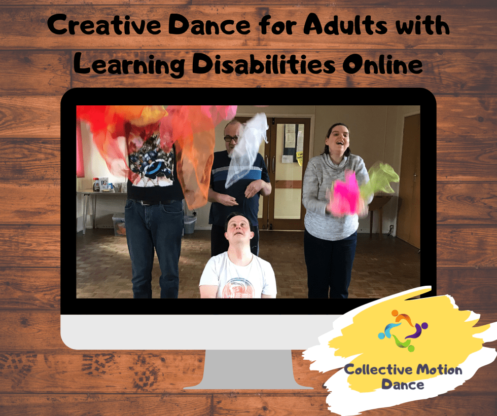Online Creative Dance Classes for Adults with Learning Disabilities and Additional Needs.