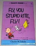 Fly, You Stupid Kite, Fly