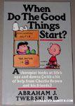 When Do The Good Things Start? by Abraham J. Twerski, M.D