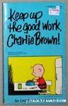 Keep Up the Good Work, Charlie Brown!