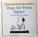 Dogs are From Jupiter