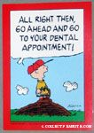 Go ahead to your dental appointment