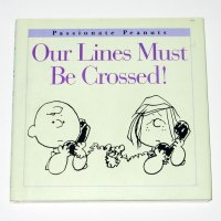 Our Lines Must Be Crossed Peanuts Book