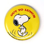 "Snoopy ""Out to Lunch"" Button"