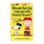 Who Was That Dog I Saw You With Charlie Brown? Book