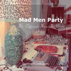 The Official How-To Guide to Throwing a Groovy Mad Men Party! www.colleentcook.com