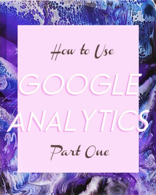 how to use google analytics for your blog