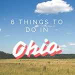 6 THINGS TO DO IN OHIO