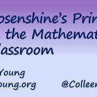 Rosenshine's Principles in the Mathematics Classroom