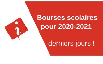Bourses scolaires pour 2020-2021 : derniers jours !