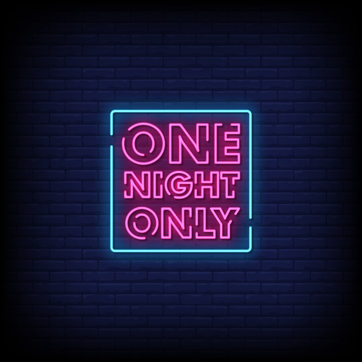 "Neon letters in pink that says ""One Night Only"" that is boxed by a neon blue square with a background of dark blue in the center and black on the outer corners."
