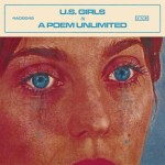 Album In Review: In A Poem Unlimited – U.S. Girls