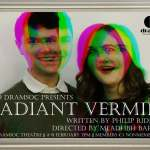 Dramsoc Interviews: Radiant Vermin