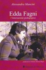 """Il libro """"Edda Fagni. L'innovazione pedagogica"""", di Alessandra Mancini, Edizioni Del Boccale"""