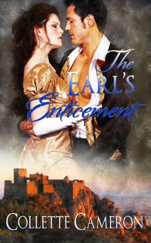 The Earl's Enticement, Castle Brides Series, Best Historical romance book to read online, Collette Cameron historical romances, best historical romance book authors, Historical regency romance books, Best historical romances, Best romance novels, historical Scottish romances, historical Scottish romance books, Historical Regency romances, Collette Cameron Historical regency Romances, Collette Cameron Historical regency romance books, Collette Cameron Scottish Romances, Collette Cameron Highlander romances, wallflower historical Scottish romances, wounded hero historical regency romances, lord ladies in love historical regency romances, best historical romance books, best historical regency romance authors, Regency England dukes scoundrels, Regency England betrothals weddings, Regency England rakes rogues, enemies lovers historical romance books, marriage convenience historical romance books, best historical romance novels,