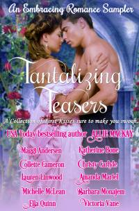 Tantalizing Teasers, USA Today Bestselling Author Collette Cameron, Collette Cameron historical romances, Collette Cameron Regency romances, Collette Cameron romance novels, Collette Cameron Scottish historical romance books, Blue Rose Romance, Bestselling historical romance authors, historical romance novels, Regency romance novels, Highlander romance books, Scottish romance novels, romance novel covers, Bestselling romance novels, Bestselling Regency romances, Bestselling Scottish Romances, Bestselling Highlander romances, Victorian Romances, lords and ladies romance novels, Regency England Dukes romance books, aristocrats and royalty, happily ever after novels, love stories, wallflowers, rakes and rogues, award-winning books, Award-winning author, historical romance audio books, collettecameron.com, The Regency Rose Newsletter, Sweet-to-Spicy Timeless Romance, historical romance meme, romance meme, historical regency romance