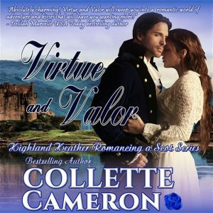 Collette Cameron Historical Romances, Collette Cameron Audio books, Collette Cameron Regency romances, Collette Cameron Scottish Romance books, Collette Cameron Highlander Romances, Virtue and Valor, Highland Heather Romancing a Scot Series, Best Regency romance books to read, Best Scottish romance books to read, Best Historical romance books to read