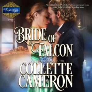 Collette Cameron historical romances, Collette Cameron Regency romances, Collette Cameron audio books, Bride of Falcon audio book, Bride of Falcon, A Waltz with a Rogue, Best historical Audio books, Best historical romance books on line, Best Regency romance audio book, lords and ladies, rakes and rogues historical romance books