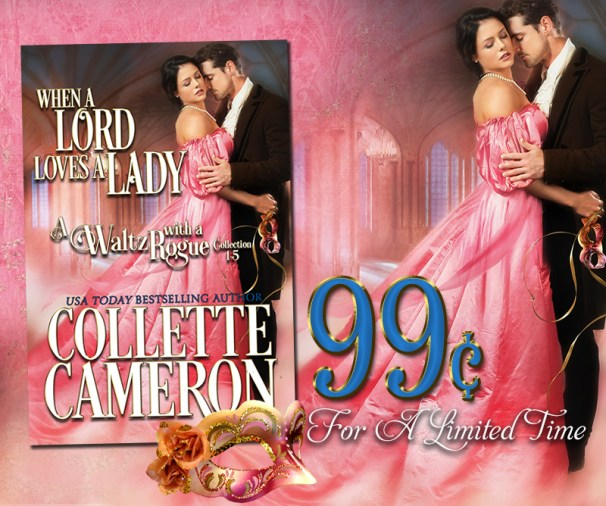 When a Lord Loves a Lady-Five Book Regency Bundle Only 99¢, When a Lord Loves a Lady, A Waltz with a Rogue Collection, Regency romances to read on line, Collette Cameron Historical Romance Novels. USA Today Bestselling authors must read romances, Victorian Romances