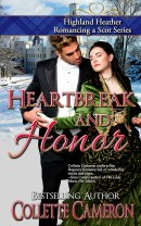 Heartbreak and Honor, Highland Heather Romancing a Scot Series, USA Today Bestselling Author Collette Cameron, Collette Cameron historical romances, Collette Cameron Regency romances, Collette Cameron romance novels, Collette Cameron Scottish historical romance books, Blue Rose Romance, Bestselling historical romance authors, historical romance novels, Regency romance novels, Highlander romance books, Scottish romance novels, romance novel covers, Bestselling romance novels, Bestselling Regency romances, Bestselling Scottish Romances, Bestselling Highlander romances, Victorian Romances, lords and ladies romance novels, Regency England Dukes romance books, aristocrats and royalty, happily ever after novels, love stories, wallflowers, rakes and rogues, award-winning books, Award-winning author, historical romance audio books, collettecameron.com, The Regency Rose Newsletter, Sweet-to-Spicy Timeless Romance, historical romance meme, romance meme, historical regency romance