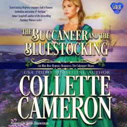 The Buccaneer and the Bluestocking, Collette Cameron historical romances, Best Regency romance books, Historical romance books to read online, Regency historical romance ebooks, best regency romance novels 2017, Regency England dukes historical romance Kindle, Regency England historical romance Novels, The Blue Rose Regency Romances: The Culpepper Misses Series, USA Today Bestselling Author Collette Cameron, Collette Cameron historical romances, Collette Cameron Regency romances, Collette Cameron romance novels, Collette Cameron Scottish historical romance books, Blue Rose Romance, Bestselling historical romance authors, historical romance novels, Regency romance novels, Highlander romance books, Scottish romance novels, romance novel covers, Bestselling romance novels, Bestselling Regency romances, Bestselling Scottish Romances, Bestselling Highlander romances, Victorian Romances, lords and ladies romance novels, Regency England Dukes romance books, aristocrats and royalty, happily ever after novels, love stories, wallflowers, rakes and rogues, award-winning books, Award-winning author, historical romance audio books, collettecameron.com, The Regency Rose Newsletter, Sweet-to-Spicy Timeless Romance, historical romance meme, romance meme, historical regency romance, historical romance audio books, Regency Romance Audio books, Scottish Romance Audio books